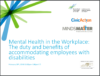 Mental Health in the Workplace: The duty and benefits of accommodating employees with disabilities