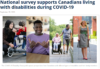 National survey supports Canadians living with disabilities during COVID-19